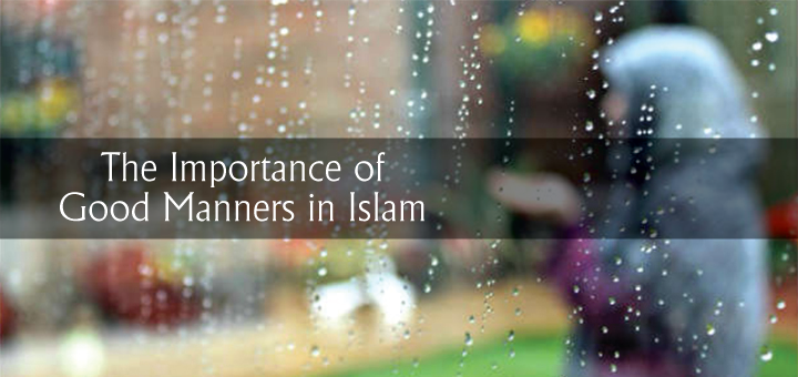 Importance of Good Manners In Islam