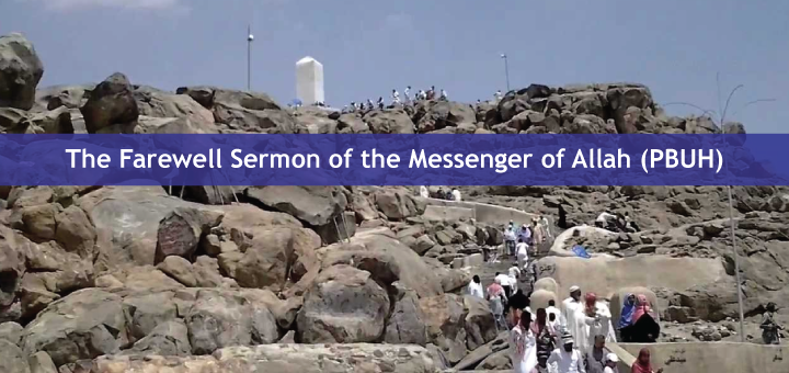 The Farewell Sermon of the Messenger of Allah (PBUH)
