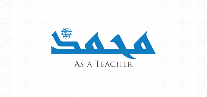 Prophet Muhammad(PBUH) as a teacher