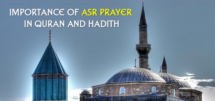 importance of Asr prayer in Quran and Sunnah
