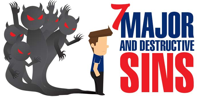 7 major and destructive sins