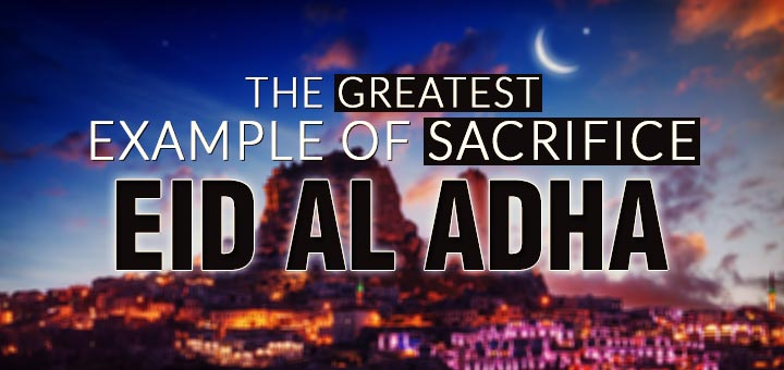 The-greatest-example-of-sacrifice-Eid-Al-Adha