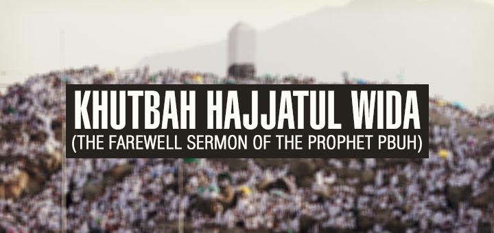 khutbah hajjatul wida - the last sermon
