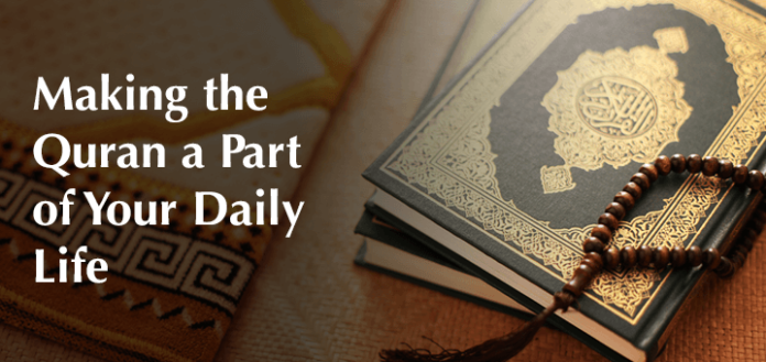 Making the Quran a Part of Your Daily Life