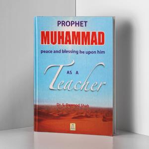 Prophet Muhammad (PBUH) as a Teacher